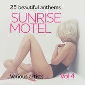 Sunrise Motel (25 Beautiful Anthems), Vol. 4 von Various Artists