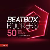 Beatbox Rockers, Vol. 5 (50 Club Bangers) de Various Artists