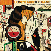 Love's Middle Name by Sarah Borges