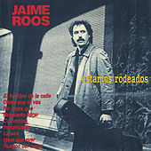 Estamos Rodeados by Jaime Roos