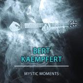 Mystic Moments by Bert Kaempfert