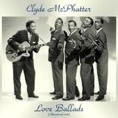 Love Ballads (Remastered 2018) von Clyde McPhatter