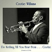 Do Nothing Till You Hear From . . . Cootie (Remastered 2018) by Cootie Williams