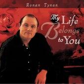 My Life Belongs To You by Ronan Tynan
