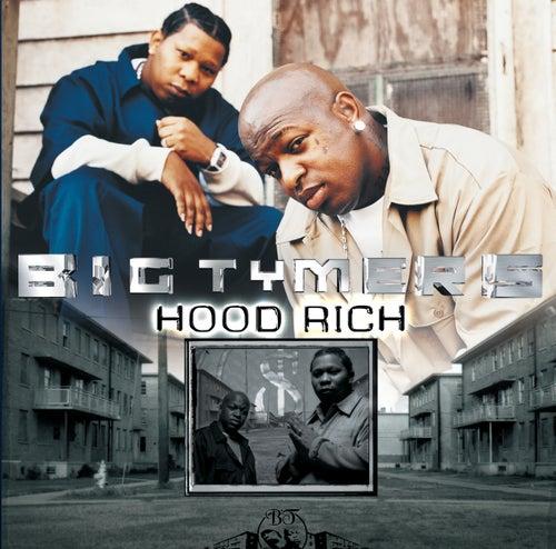 Hood Rich by Big Tymers