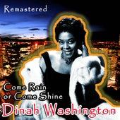 Come Rain or Come Shine by Dinah Washington