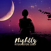 Nightly Ritual Before Sleep – Moments of Deep Breath, Fairytale Fantasies, Dreaming Meditation, Full Serenity by Various Artists