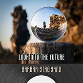 Look Into The Future de Barbra Streisand