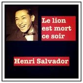 Le lion est mort ce soir de Henri Salvador