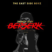 Shawty Goin Berserk by The East Side Boyz
