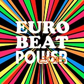 Euro Beat Power 2016 by Various Artists