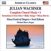 Wachner, J.: Complete Choral Music, Vol. 1 by Various Artists