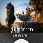 Look Into The Future by Barney Kessel