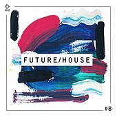 Future/House #8 by Various Artists