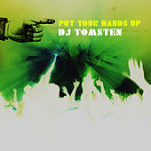 Put Your Hands Up by Dj tomsten