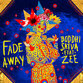 Fade Away by Boddhi Satva
