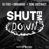 Shut Em Dowm by DJ Fixx