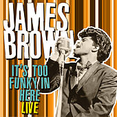 It's Too Funky in Here by James Brown
