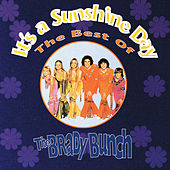 It's A Sunshine Day: The Best Of The Brady Bunch by The Brady Bunch