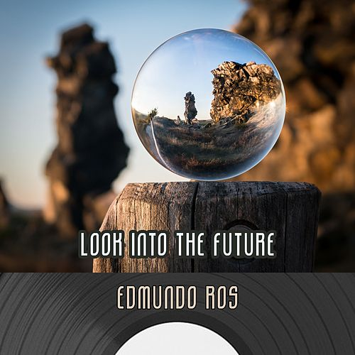 Look Into The Future by Edmundo Ros