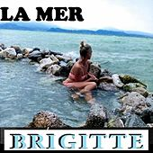 La mer (Beyond the sea) de Brigitte