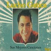 Lucho Gatica / Sus Mejores Canciones, Vol. 1 by Lucho Gatica
