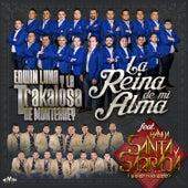 La Reina de Mi Alma de Edwin Luna y La Trakalosa de Monterrey