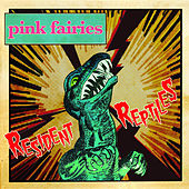 Resident Reptiles de The Pink Fairies