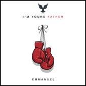 I'm Yours Father de Emmanuel