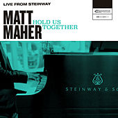 Hold Us Together (Live from Steinway) by Matt Maher