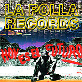 Hoy Es el Futuro by La Polla (La Polla Records)