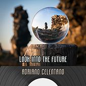 Look Into The Future von Adriano Celentano