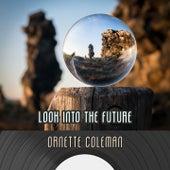 Look Into The Future von Ornette Coleman