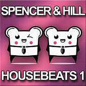 Housebeats 1 - by Spencer & Hill by Various Artists