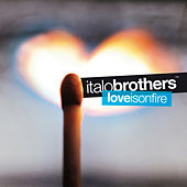 Love Is On Fire (FT Edition) von ItaloBrothers