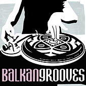 Balkan Grooves de Various Artists