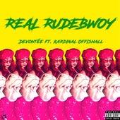 Real Rudebwoy (feat. Kardinal Offishall) by Devontée
