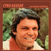Aos Músicos Brasileiros de Cyro Aguiar