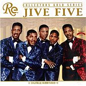 Collectors Gold Series by The Jive Five