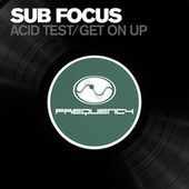 Acid Test / Get On Up di Sub Focus