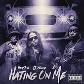 Hating on Me by Highway Tone