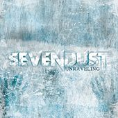 Unraveling by Sevendust