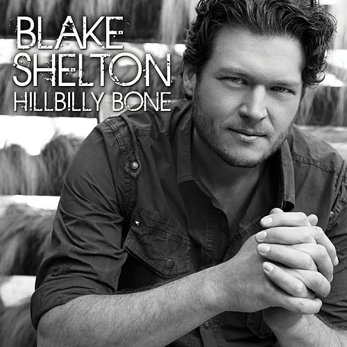 Hillbilly Bone by Blake Shelton