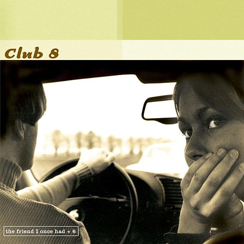 The Friend I Once Had by Club 8