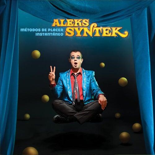 Metodos De Placer Instantaneo by Aleks Syntek