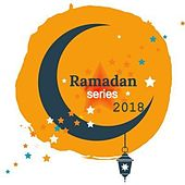Ramadan Series 2018 de Various Artists