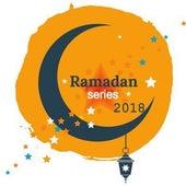 Ramadan Series 2018 by Various Artists