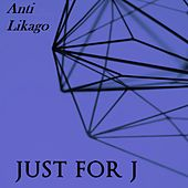 Just for J by Anti Likago