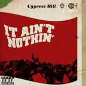 It Ain't Nothin' (feat. Young De) de Cypress Hill