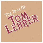 The Rest Of Tom Lehrer by Tom Lehrer